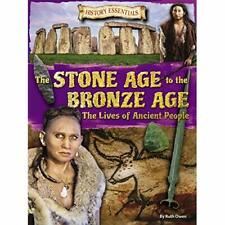 The Stone Age to the Bronze Age: The Lives of Ancient P - Paperback / softback N