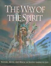 Indian Myths Nature Magic The Way of the Spirit Lakota Sioux Navajo Salish Makah