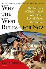 Why the West Rules--For Now: The Patterns of History, and What They Reveal about