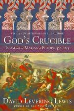 God's Crucible : Islam and the Making of Europe, 570-1215 by David L. Lewis NEW