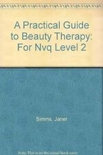 A Practical Guide to Beauty Therapy for NVQ Level 2,Janet Simms- 9780748715084