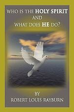Who Is the Holy Spirit : And what Does HE Do? by Robert Louis Rayburn (2010,...