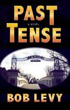Past Tense: A Novel of Mystery and Suspense by Bob Levy: Used
