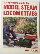 A Beginners Guide To Model Steam Locomotives by Tim Coles / train loco rdg book