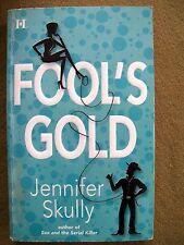 Fool's Gold by Jennifer Skully (2005, Paperback)