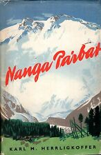 Herrligkoffer, Karl M NANGA PARBAT INCORPORATING THE OFFICIAL REPORT OF THE EXPE