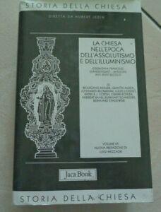 LA CHIESA NELL'EPOCA DELL'ASSOLUTISMO E DELL'ILLUMINISMO EDIZIONE JACA BOOK 2002