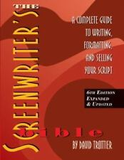 The Screenwriter's Bible, 6th Edition: A Complete Guide to Writing, Formatting,