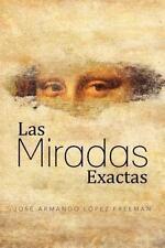 NEW - Las miradas exactas (Spanish Edition)