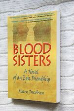 Blood Sisters: A Novel of an Epic Friendship by Mary Jacobsen (Paperback, 2007)