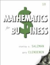 Mathematics for Business (10th Edition) by Salzman, Stanley A., Clendenen, Gary