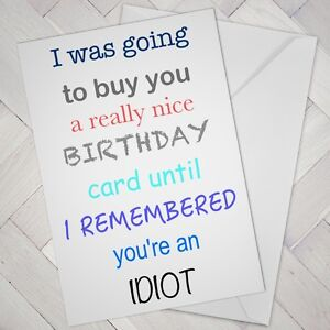 Funny NAUGHTY rude Birthday Card Choose insult Mate Pal Friend Best Guy Man Male