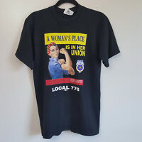 Teamsters Union Local 776 Rosie the Riveter A Women's Place Tshirt Sz M