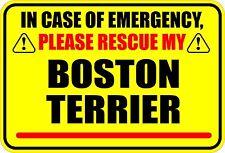 IN CASE OF EMERGENCY PLEASE RESCUE MY BOSTON TERRIER STICKER DECAL