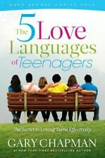 The Five Love Languages of Teenagers: The Secret to Loving Teens Effecti .. NEW