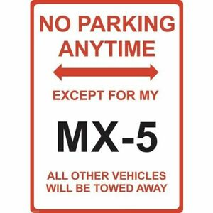 """Metal Sign - """"NO PARKING EXCEPT FOR MY MX5"""" Mazda"""