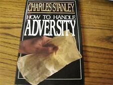 271) How to Handle Adversity by Charles F. Stanley 1989, Hardcover