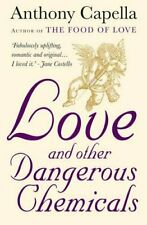 Love and Other Dangerous Chemicals by Capella, Anthony Book The Fast Free