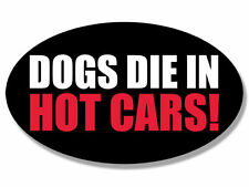 """5"""" dogs die in hot cars safety bumper sticker decal"""