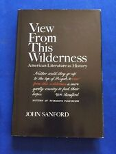 VIEW FROM THIS WILDERNESS - SIGNED LIMITED EDITION BY JOHN SANFORD