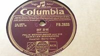 FELIX MENDELSSOHN & HIS HAWAIIAN SERENADERS SAY SI-SI COLUMBIA FB2633