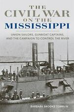The Civil War on the Mississippi: Union Sailors, Gunboat Captains, and the Campa