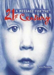 A Message for the 21st Century By John Marsden