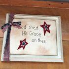 Estate Hand Made Patriotic Felt Star On Antiqued Flour Sack Stitched GOD SHED