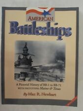 American Battleships : A Pictorial History of BB-1 to BB-71 by Max R. Newhart