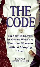 The CODE: Time Tested Secrets for Getting What You