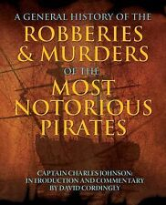 A General History of the Robberies and Murders of the Most Notorious Pirates...