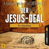 ANDREAS ESCHBACH - DER JESUS-DEAL-FOLGE 02 EX MACHINA   CD NEU