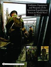 Uniforms, Equipment and Weapons of the American Expeditionary Forces in WW I
