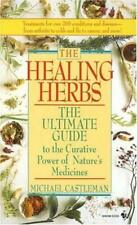 Healing Herbs : The Ultimate Guide to the Curative Power of Nature's Medicines