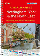 Nottingham, York & the North East No. 6 (Collins Nicholson Waterways Guides) by Collins Maps (Spiral bound, 2017)