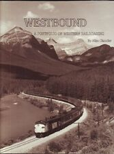Westbound: A Portfolio of Western Railroading