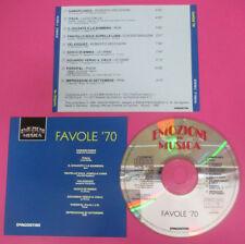 CD Compilation Favole'70 LE ORME PFM POOH VECCHIONI DALLA PAGANI no lp mc(C44)