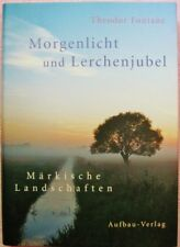 Theodor Fontane - MORGENLICHT UND LERCHENJUBEL - Märkische Landschaften