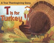 T is for Turkey: A True Thanksgiving Story by Tanya Lee Stone