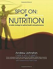 Spot On: Nutrition: A holistic strategy for optimal health and performance [Volu