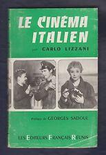 Le CINEMA italien/ Carlo Lizzani. Traduit/ Monjo. Préface G.Sadoul. 1edt fr.1955