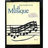 DE CANDE Roland. - La Musique. Histoire, Dictionnaire, Discographie. - 1972 - re