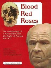 Blood Red Roses: The Archaeology of a Mass Grave from the Battle of Towton Ad 14
