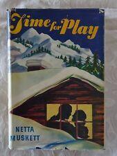 Time For Play by Netta Muskett | HC/DJ 1943