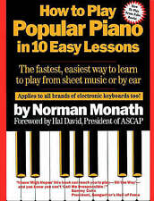 How to Play Popular Piano in 10 Easy Lessons: The Fastest, Easiest Way to Learn