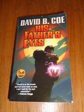 His Father's Eyes by David B. Coe Baen (Paperback)< 9781476781440