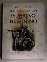 DALLE AVVENTURE DEL GUERINO DETTO IL MESCHINO STEINER ILL. AMEN 1934