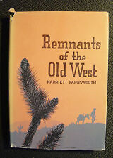 Harriett Farnsworth: Remnants of the Old West (SIGNED) 1965-2nd printing