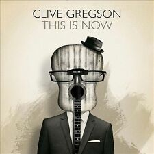 This Is Now by Clive Gregson (CD, May-2013, Shellshock)