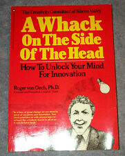 A WHACK on Side of the Head, How To Unlock Your MIND for Innovation! Von Oech